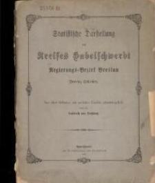 Statistische Darstellung des Kreises Habelschwerdt Regierungs-Bezirk Breslau Provinz Schlesien : aus alten Urkunden und amtlichen Quellen