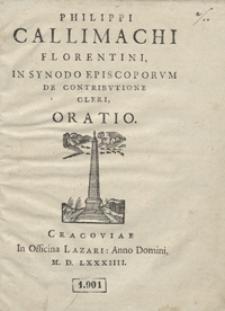 Philippi Callimachi Florentini In Synodo Episcoporum De Contributione cleri Oratio
