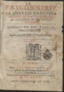 La Fauconnerie De Charles D'Arcussia De Capre, Seigneur D'Esparron, De Pallieres, Et Du Revest, en Prouence […]