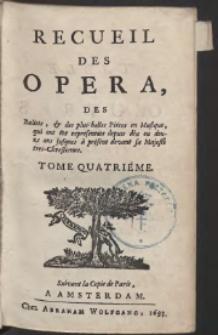 Recueil Des Opera, Des Balets, & des plus belles Pieces en Musique, […] T.4