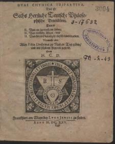 Dyas Chymica Tripartita : Das ist: Sechs Herrliche Teutsche Philosophische Tractätlein […]