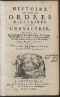 Histoire De Tous Les Ordres Militaires Ou De Chevalerie […] P.1