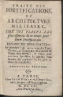 Traité Des Fortifications, Ou Architecture Militaire, Tiré Des Places Les plus estimées de ce temps, pour leurs Fortifications […]