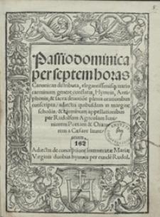 Passio dominica per septem horas Canonicas distributa [...] Adiectis de conceptione intemerate Mariae Virginis duobus hymnis per eunde[m] Rudolf[um]