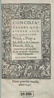 Conciliationes Quorundam Locorum Scripturae [...] ; Postea de Locustis Et de vocabulis Chaldaicis novi Testamenti [...]