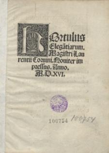 Hortulus Elega[n]tiarum Magistri Laurentii Corvini Noviter impressus
