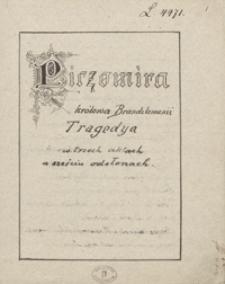Piczomira królowa Brandzlomanii. Tragedya w trzech aktach a sześciu odsłonach