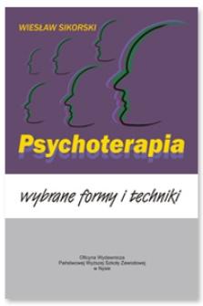 Psychoterapia : wybrane formy i techniki
