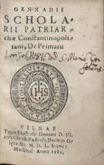 Genadii Scholarii Patriarchae Constantinopolitani De Primatu Pape