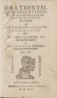Orationum Quae Argentinensi In Academia Exercitii Causa Scriptae ac recitatae ab Illustribus, Generosis, Nobilibus et alijs Ad Tractandum Vero propositae fuerunt [...]. Ps. 4