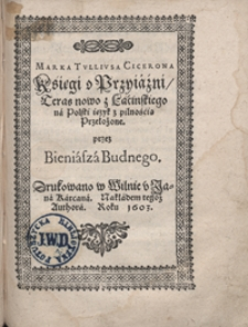 Marka Tulliusa Cicerona Księgi o Przyjaźni [...]