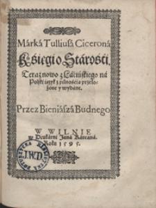 Marka Tulliusa Cicerona Księgi o Starości [...]
