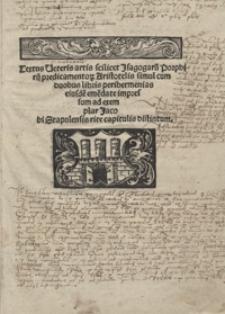 Textus Veteris artis scilicet Isagogaru[m] Porphirij predicamentor[um] Aristotelis simul cum duobus libris perihermenias eiusde[m] eme[n]date […]