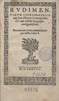 Rudimentorum Cosmographicorum Ioan[nis] Honteri Coronensis libri III cum tabellis Geographicis elegantissimis [...]