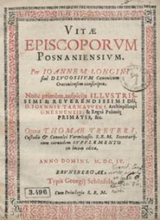 Vitae Episcoporum Posnaniensium Per Ioannem [...] Dlugossium [...] conscriptae [...] Opera Thomae Treteri [...] in lucem editae