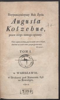 Naypamiętnieyszy rok życia Augusta Kotzebue, przez niego samego opisany. Tom I