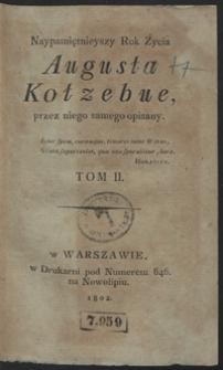 Naypamiętnieyszy rok życia Augusta Kotzebue, przez niego samego opisany. Tom II