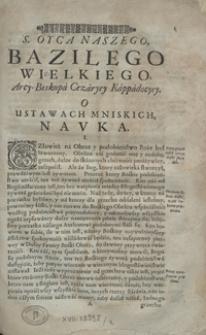 S[więtego] Oyca Naszego Bazilego Wielkiego [...] O Ustawach Mniskich Nauka. [Cz. 2]