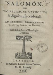 Salomon Sive Pro Religione Catholica et dignitate sacerdotali Ad […] Sigismundum Tertium, Poloniae Regem