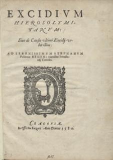 Excidium Hierosolymitaum Sive de Causis ultimi Excidii urbis illius Ad Serenissimum Stephanum Poloniae Regem Stanislai Socolovii Concio