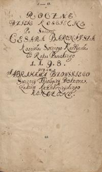 Roczne dzieje kościelne po śmierci Cesara Baroniusza, kościoła świętego kardynała, od roku pańskiego 1198 przez Abrahama Bzowskiego, świętey teologiey doktora, zakonu kaznodziejskiego kończone (do roku 1321)