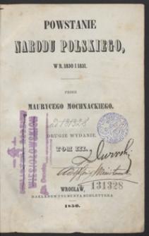 Powstanie narodu polskiego, w r. 1830 i 1831. 2 wyd. Tom III.
