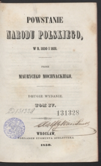Powstanie narodu polskiego, w r. 1830 i 1831. 2 wyd. Tom IV