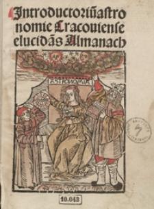 Jntroductoriu[m] astronomie Cracoviense elucida[n]s Almanach