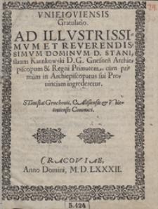 Unieioviensis Gratulatio Ad [...] Stanislaum Karnkowski [...] cum primum in Archiepiscopatus sui Provinciam [...] ingrederetur [...]