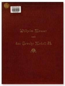 Wilhelm Mauser und das Gewehr Modell 71