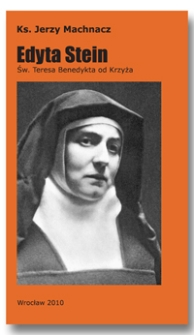 Edyta Stein. Św. Teresa Benedykta od Krzyża : wprowadzenie w życie i twórczość