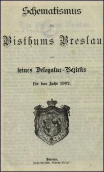 Schematismus des Bisthums Breslau und seines Delegatur-Bezirks für das Jahr 1902