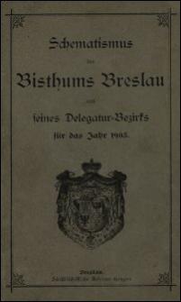 Schematismus des Bisthums Breslau und seines Delegatur-Bezirks für das Jahr 1903