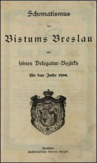 Schematismus des Bistums Breslau und seines Delegatur-Bezirks für das Jahr 1904