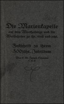 Die Marienkapelle auf dem Warthaberge und die Wallfahrten zu ihr, einst und jetzt : Festschrift zu ihrem 300jähr. Jubiläum