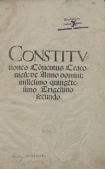 Constitutiones Co[n]ventus Cracovien[sis] de Anno domini millesimo quingentesimo Trigesimo secundo. - Wyd. E