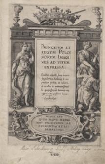 Principum Et Regum Polonorum Imagines Ad Vivum Epressae […]
