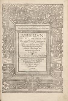 Iuris Municipalis Maideburgensis Liber vulgo Weichbild nuncupatus ex vetustissimis exemplaribus vigilanti opera nuper latinitati datus […]