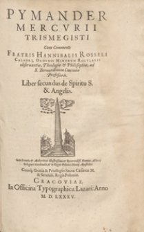 Pymander Mercurii Trismegisti Cum Commento [...]. Liber secundus de Spiritu S. et Angelis