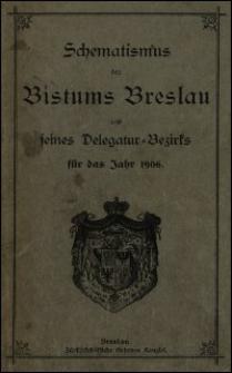 Schematismus des Bistums Breslau und seines Delegatur-Bezirks für das Jahr 1906