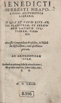 Benedicti Herbesti Neapolitani Arithmetica Linearis In Qua Et Usum Eius Artis Planiorem Et Sermonem Latinum Cultiorem Videbis. Accessit Compendium Prosodiae, in Tabellas distractum […]