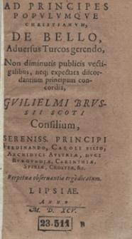 Ad Principes Populumque Christianum De Bello Adversus Turcos gerendo […] Consilium […] Perpetua observantiae ergo dicatum