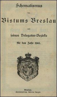 Schematismus des Bistums Breslau und seines Delegatur-Bezirks für das Jahr 1905