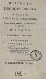 Historya duchowieństwa w czasie rewolucyi francuzkiey. Tom pierwszy
