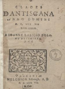 Clades Dantiscana Anno Domini M.D. LXX VII […] Descripta