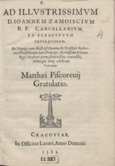 Ad Illustrissimum D. Ioannem Zamoiscium […] De Nuptijs cum […] Griselide Bathorea […] Idibusque Iunij celebratis Cracoviae […] Gratulatio