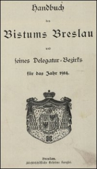 Handbuch des Bistums Breslau und seines Delegatur-Bezirks für das Jahr 1914