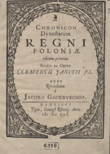 Chronicon Dynastarum Regni Poloniae [...] / Studio ac Opera Clementis Janitii P.L. Nunc Recensitum a Jacobo Gadebuschio