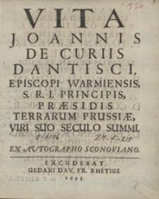 Vita Joannis De Curiis Dantisci [...] Viri Suo Seculo Summi