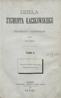 Dzieła Zygmunta Kaczkowskiego poprawione i przejrzane przez autora. Tom X